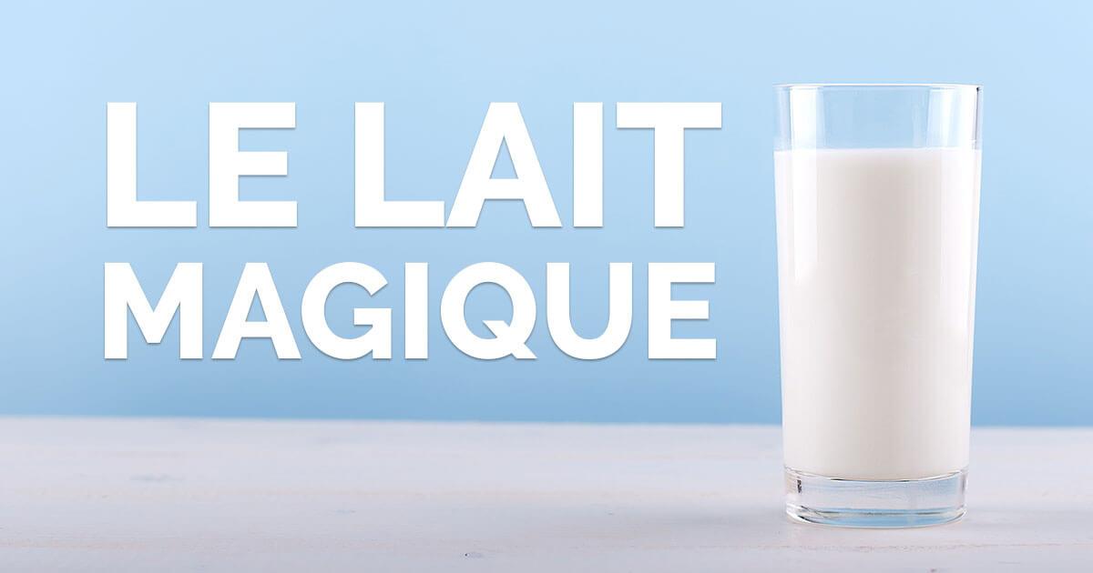 expercience : Le lait magique